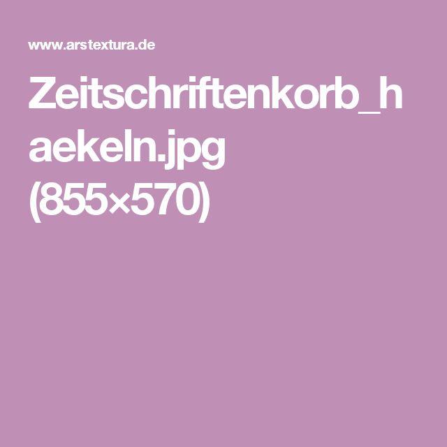 Zeitschriftenkorb_haekeln.jpg (855×570)