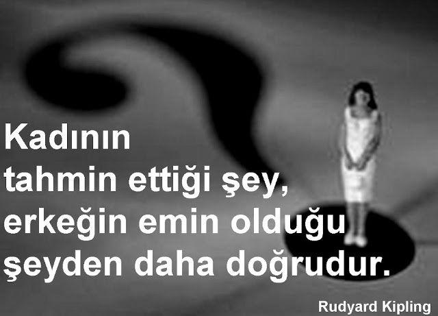 Kadının tahmin ettiği şey, erkeğin emin olduğu şeyden daha doğrudur.  - Rudyard Kipling  #sözler #anlamlısözler #güzelsözler #manalısözler #özlüsözler #alıntı #alıntılar #alıntıdır #alıntısözler