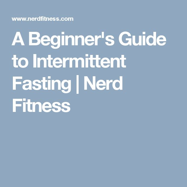 A Beginner's Guide to Intermittent Fasting | Nerd Fitness