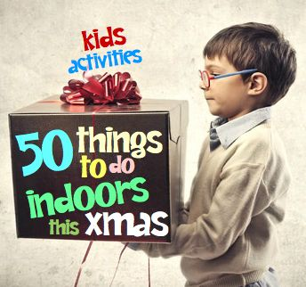 Kids activities   50 things to do indoors this Christmas http://savingsroom.com.au/wp-content/uploads/2013/11/thingstodoindoors2.jpg http://savingsroom.com.au/kids-activities-50-things-to-do-indoors/ Kids activities are easy with this cheat sheet from the Savings Room.Waiting for Santa to come down the chimney can be an anxious wait. I know my little ones count their sleeps in anticipation of seeing what the big man will be delivering in his bag of goodies.  Every family