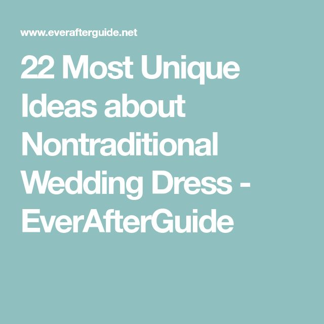 22 Most Unique Ideas about Nontraditional Wedding Dress - EverAfterGuide