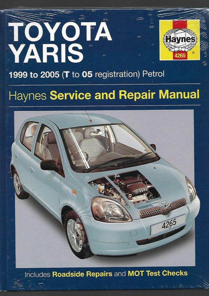 Haynes New Sealed Toyota Yaris T 05 Reg Hatchback Service And Repair Manual New Repair Manuals Yaris Hatchback