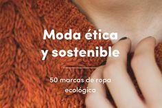 Moda sostenible | 50 marcas de ropa ecológica #moda #fashion #modasostenible