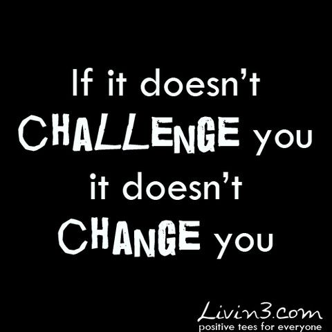 Fitness quote If it doesnt challenge you it doesnt change you  #inspirational #quotes. #hawaiirehab www.hawaiiislandrecovery.com