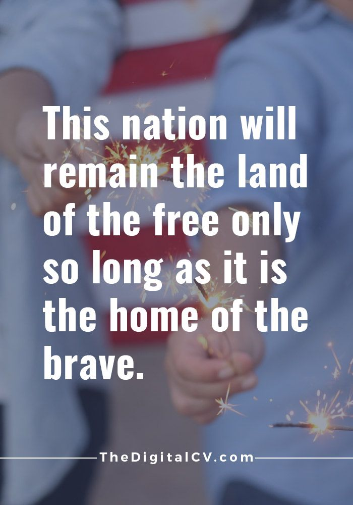 @thedigitalcv Patriotic quotes perfect for Independence Day, Happy Independence Day, 4th of July, Independence Day Quote. #quotes #independence TheDigitalCV.com