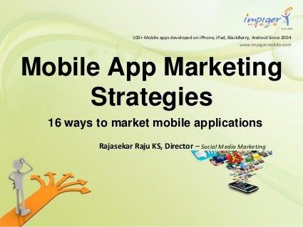 Mobile App Marketing Strategies by Impiger Mobile Inc, via Slideshare