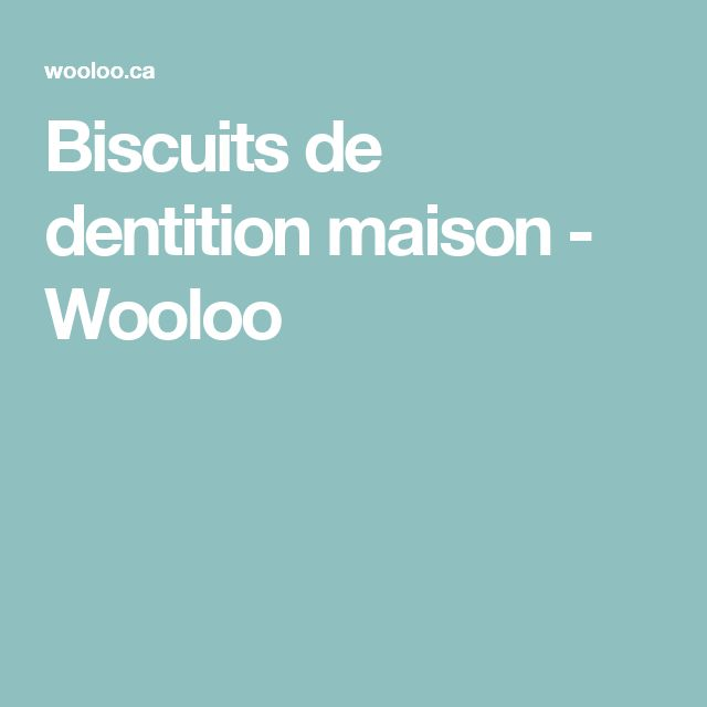 Biscuits de dentition maison - Wooloo