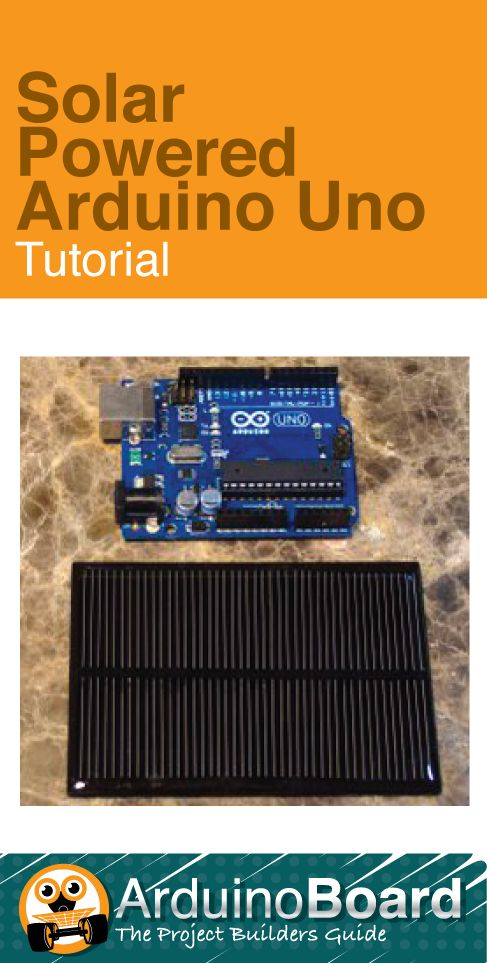 Solar Powered Arduino Uno :: Arduino Board Tutorial - CLICK HERE for Tutorial - http://arduino-board.com/tutorials/solar-uno