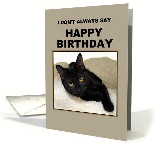Black #Cat Birthday Humor card. The most interesting cat in the world. #Kitten Happy Birthday #Funny