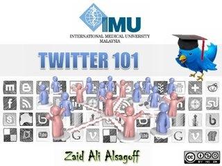 IMU Twitter 101 Learning Workshop by Zaid Alsagoff, via Slideshare