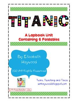 Use this lapbook to celebrate the 100th anniversary of the sinking of Titanic!  It comes  complete with 6 foldables and a title page.  There are 18...
