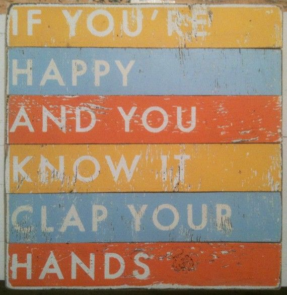 If you're happy and you know it clap your hands!