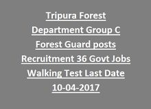 Tripura Forest Department Group C Forest Guard posts Recruitment Notification 36 Govt Jobs Apply Now-Walking Test