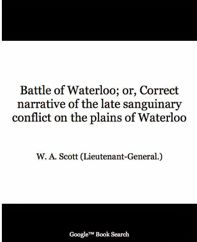 Battle of Waterloo, or , Correct Narrative of the Last Sanguinary Conflict on the Plains of Waterloo. via Google Books (PD180)  suzilove.com