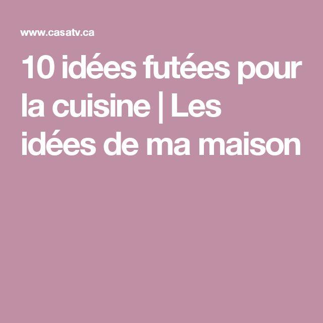 10 idées futées pour la cuisine   Les idées de ma maison