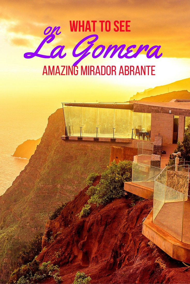What to see on La Gomera (Amazing mirador de Abrante)
