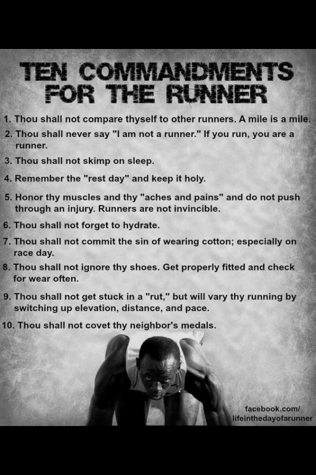 Ten Commandments For the Runner. These are important, but never forget to