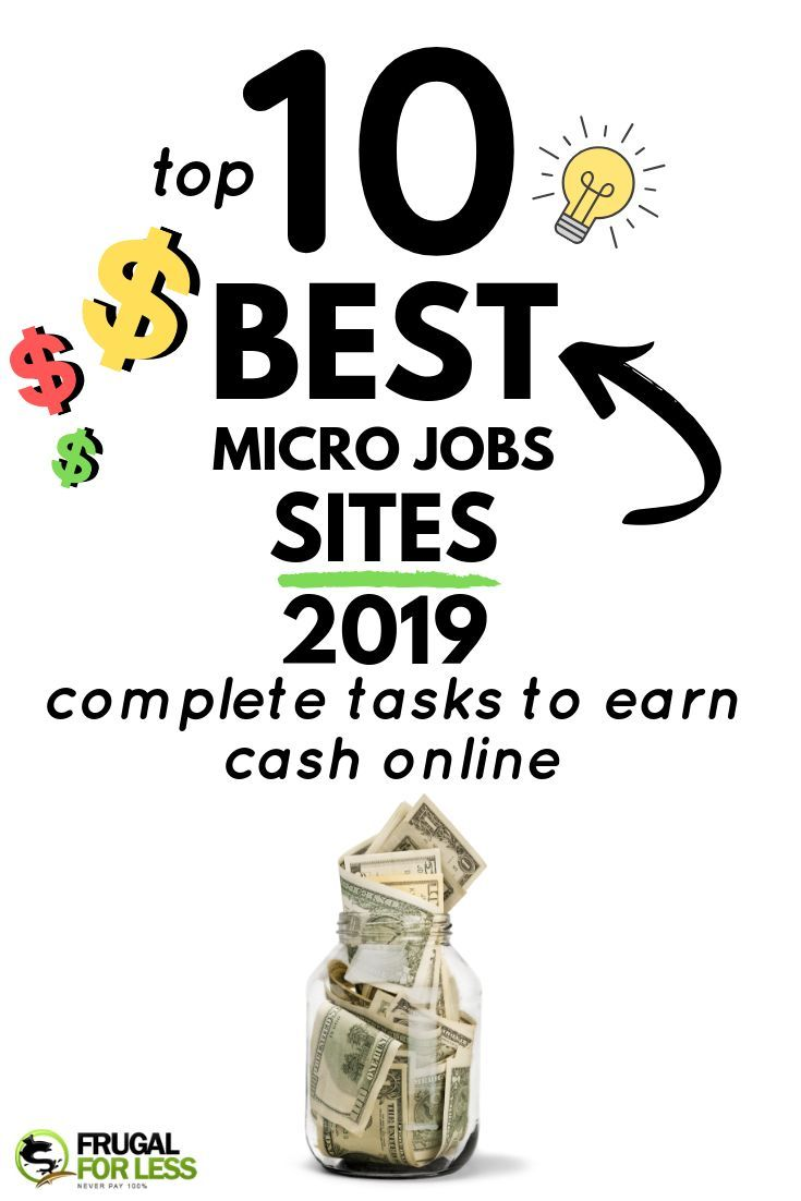 10 Best Micro Job Sites List 2019: Compete Tasks To Earn Cash Online – Make Money Fast
