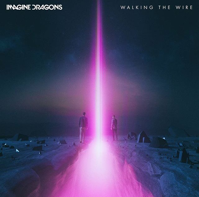 "IMAGINE DRAGONS NEW SINGLE ""WALKING THE WIRE"" FROM UPCOMING ALBUM ""EVOLVE"" COMING OUT TONIGHT"