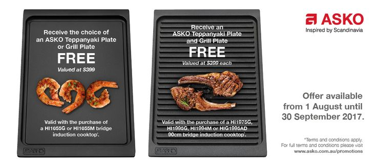 FREE Teppanyaki OR Grill Plate with your 60cm Bridge Induction Cooktop by ASKO*  Buy a HI1655G and get a One FREE* Teppanyaki or Grill Plate Valued at $399 Buy a HI1655M and get a One FREE* Teppanyaki or Grill Plate Valued at $399