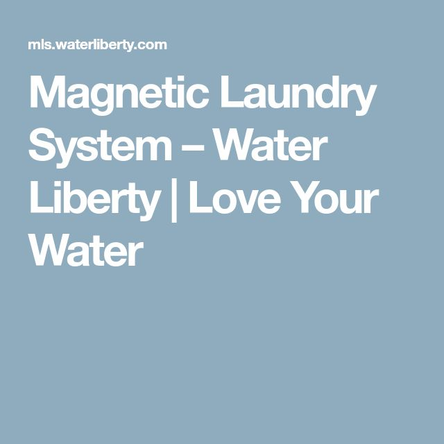 Magnetic Laundry System Water Liberty Love Your Water