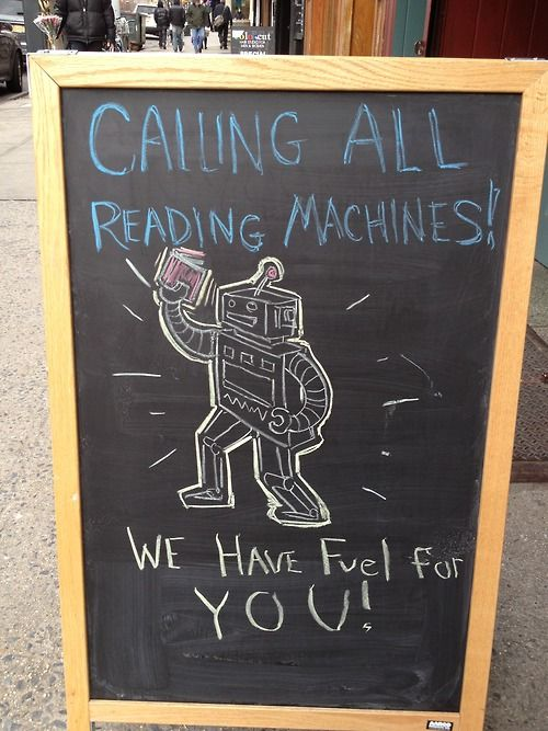 Community Bookstore Chalk Board: Calling all reading machines, we have fuel for you