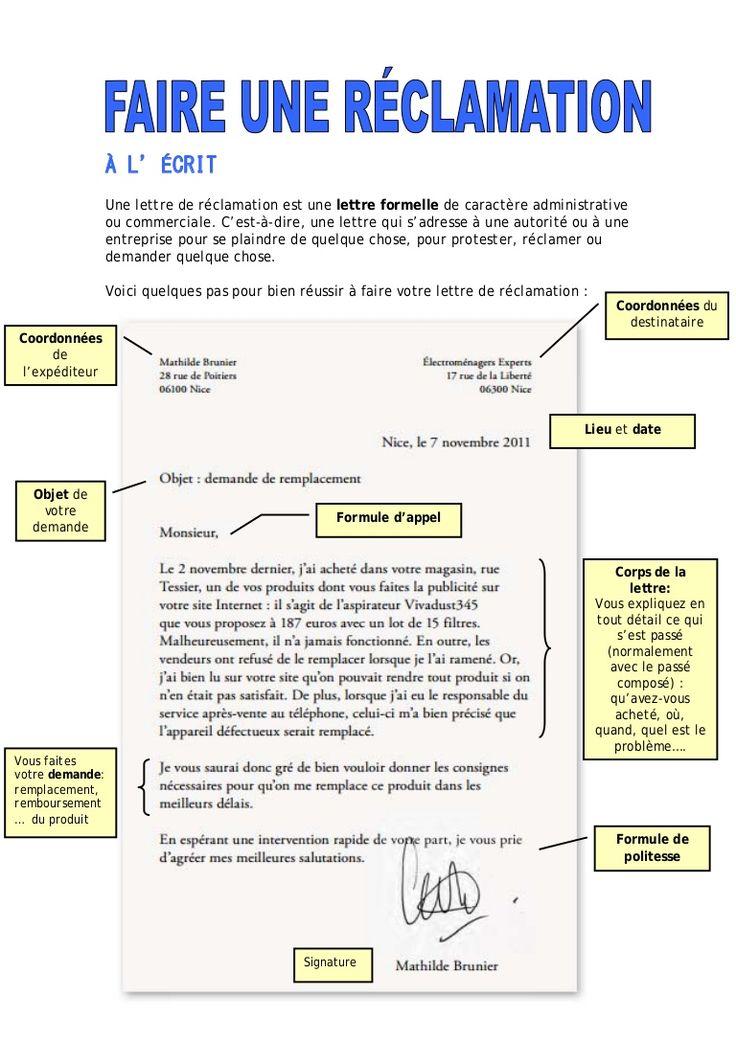 À L'ÉCRIT Une lettre de réclamation est une lettre formelle de caractère administrative ou commerciale. C'est-à-dire, une lettre qui s'adresse à une autorité o…