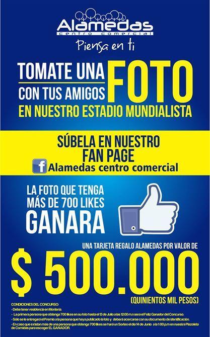 GÁNATE $500.000 pesos CON SOLO TOMARTE UNA FOTO en el backing de ALAMEDAS que se encuentra dentro del NUESTRO ESTADIO MUNDIALISTA Y SUBIRLA AQUÍ https://www.facebook.com/alamedascc?fref=ts , BUSCAR 700 AMIGOS QUE LE DEN ME GUSTA Y LISTO.... !!! PARTICIPA Y GANA