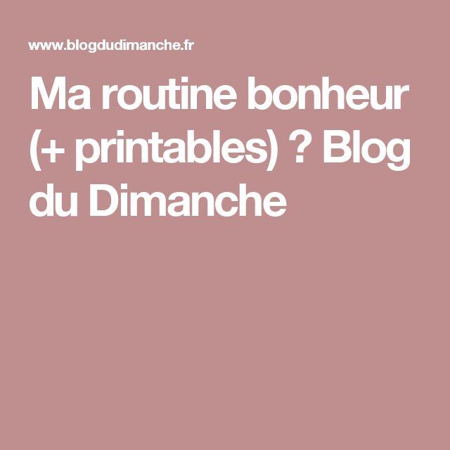 Ma routine bonheur (+ printables) ⋆ Blog du Dimanche