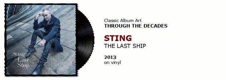 ♫ Sting - The Last Ship (2013) - Through the Decades #spotify #vinyl https://www.selected4u.net/caa/studio/decades/sting/thelastship/play.html
