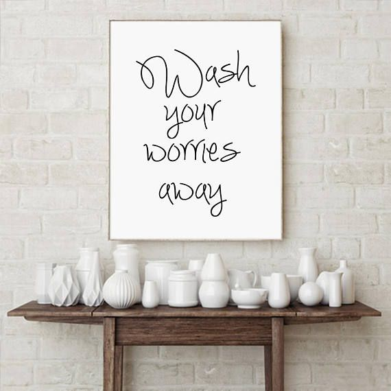 Wash your worries away Printable Art Motivational Quotes