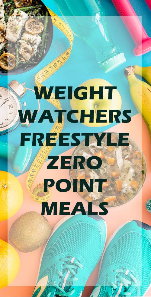 Weight Watchers Freestyle Zero Point Meals
