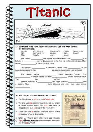 Past simple revision. Key and Audio file link provided. The second exersise is useful to read figures and learn facts about the titanic sinking.Here you are the link for the audio file:  http://filecloud.io/nyzjsbeu3 - ESL worksheets
