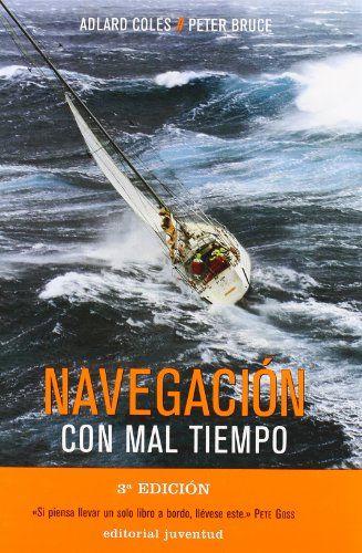 Navegacion con mal tiempo (TECNICOS) de Peter Bruce - Adlar Coles http://www.amazon.es/dp/8426132227/ref=cm_sw_r_pi_dp_dqoJub154E32B