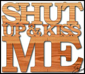 """""""Shut up & kiss me"""" word art for Valentines Day. Hey folks this is a short time offer from Bear Woods , for $5 off on orders ..."""
