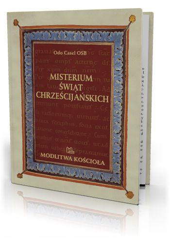 Odo Casel OSB Misterium świąt chrześcijańskich  http://tyniec.com.pl/product_info.php?cPath=7&products_id=580