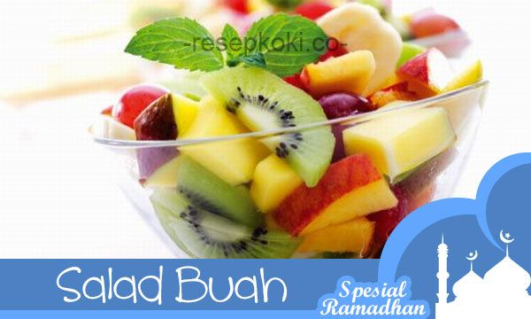 #Sajian Ramadhan: Resep Salad Aneka Buah