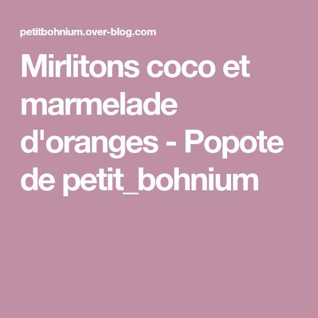 Mirlitons coco et marmelade d'oranges - Popote de petit_bohnium