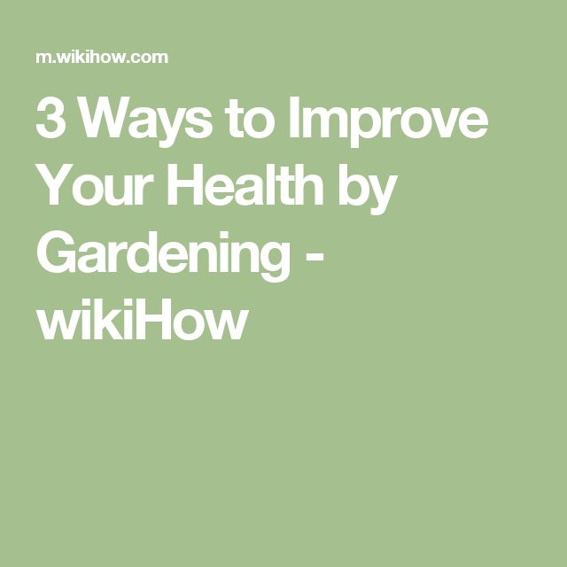 Improve Your Health By Gardening
