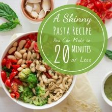 A Skinny Pasta Recipe You Can Make in 20 Minutes or Less - How To Eat A Full Bowl Of Pasta And Still Lose Weight - #ReImagineDieting Sign up for more weight loss recipes like this at fullplateliving.org
