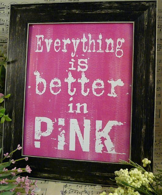 Everything is better in Pink sign digital -  PDF bright uprint art words vintage style primitive paper old pdf 8 x 10 frame saying. $5.99, via Etsy.