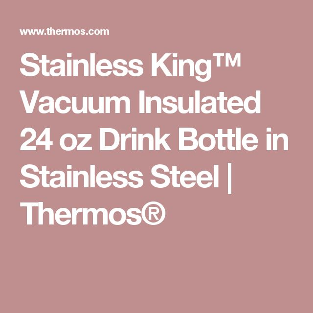 Stainless King™ Vacuum Insulated 24 oz Drink Bottle in Stainless Steel | Thermos®
