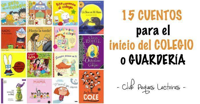 Selección de cuentos infantiles recomendados para acompañar a los niños en el inicio del colegio o guardería y ayudarles en su adaptación. Libros y educación emocional.