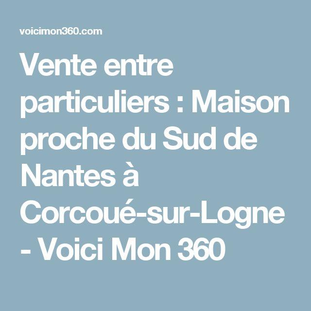 Vente entre particuliers : Maison proche du Sud de Nantes à Corcoué-sur-Logne - Voici Mon 360