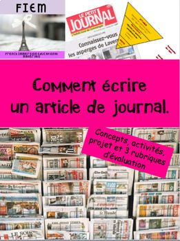 "Boost your students' writing skills!... and teach them how to write ""Un article de journal""! Ready to print and USE as a TEACHING PACKAGE and as an ASSESSMENT TOOL as you receive 3 different rubrics in this resource! CHECK THE PREVIEW FILE! Don't have time to prep for"