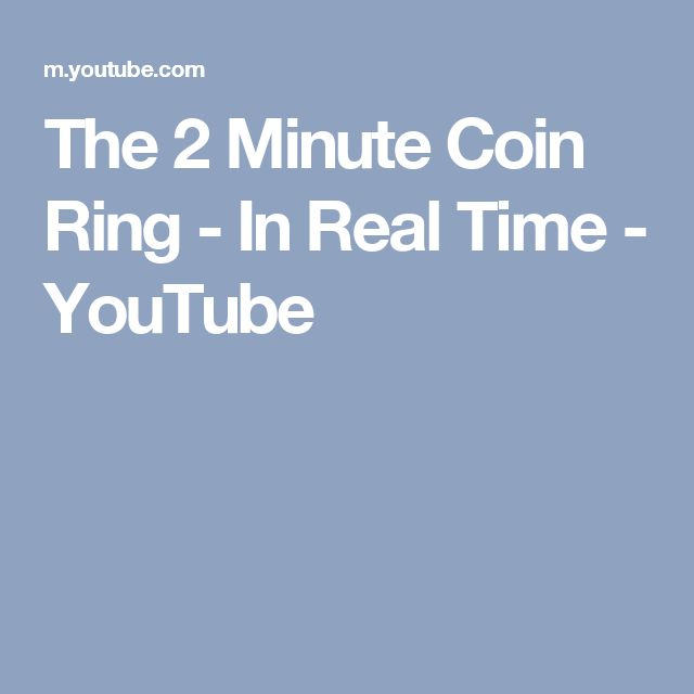The 2 Minute Coin Ring - In Real Time - YouTube