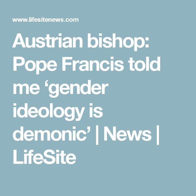 Austrian bishop: Pope Francis told me 'gender ideology is demonic' | News | LifeSite