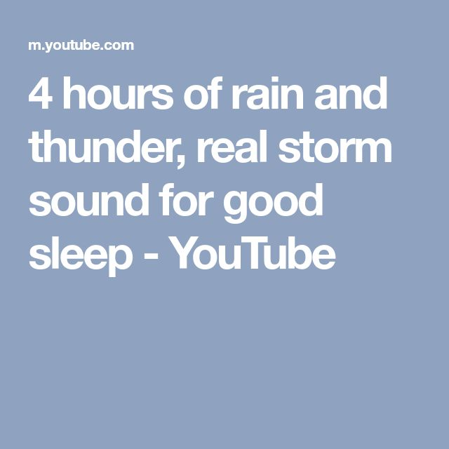 4 hours of rain and thunder, real storm sound for good sleep - YouTube