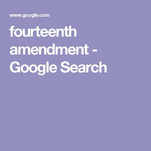 fourteenth amendment - Google Search