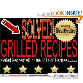 [SOLVED] Grilled Recipes: All In One 381 Grill Recipes [Newly Revised] [Kindle Edition] #grilled chicken #grilled asparagus #chicken grill #charleston grill #bone fish grill #grilled cheese sandwich #bonefish grill #grilled cheese recipe  #grilled fish #grilled salmon recipes #grilled vegetables #grilled shrimp recipe #grilled fish recipes #grilled hamburger recipes #grilled salmon recipe #grill recipes #grilled chicken marinade #grilled salmon #grilled shrimp recipes #grilled pizza recipe…